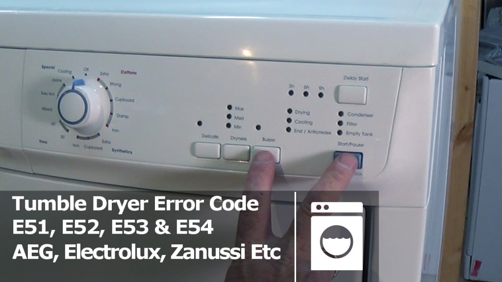 E51 E52 E53 Amp E54 Tumble Dryer Fault Error Code