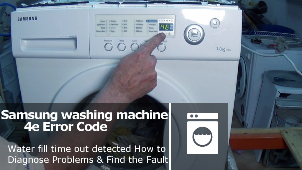 Samsung Washing Machine Error Code 4e E1 Fault Not Filling