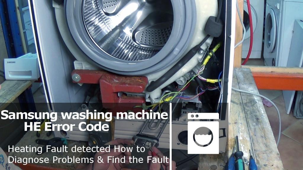 Samsung Washing Machine Te Amp He Error Code Heating Fault