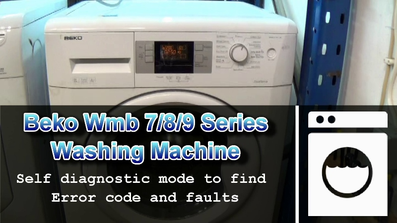 Beko Washing Machine Wmb 7 8 9 Series Diagnostic Test Mode