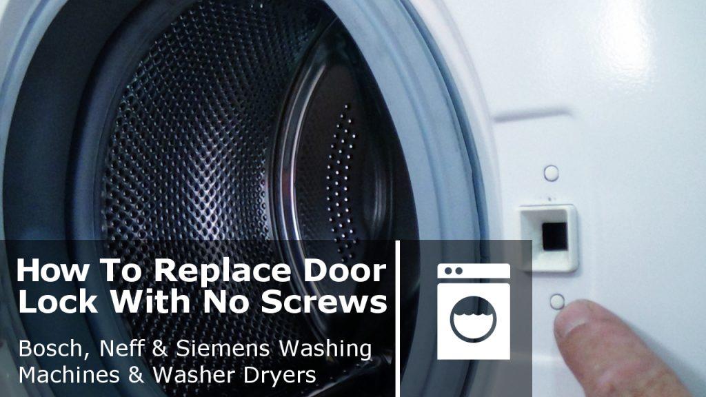 Washing Machine Door Interlock Without Screws Bosch Neff