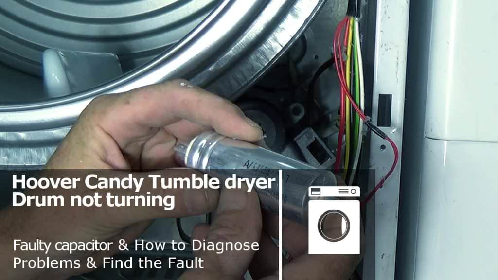 Hoover Candy Tumble Dryer Drum Not Turning Faulty Capacitor