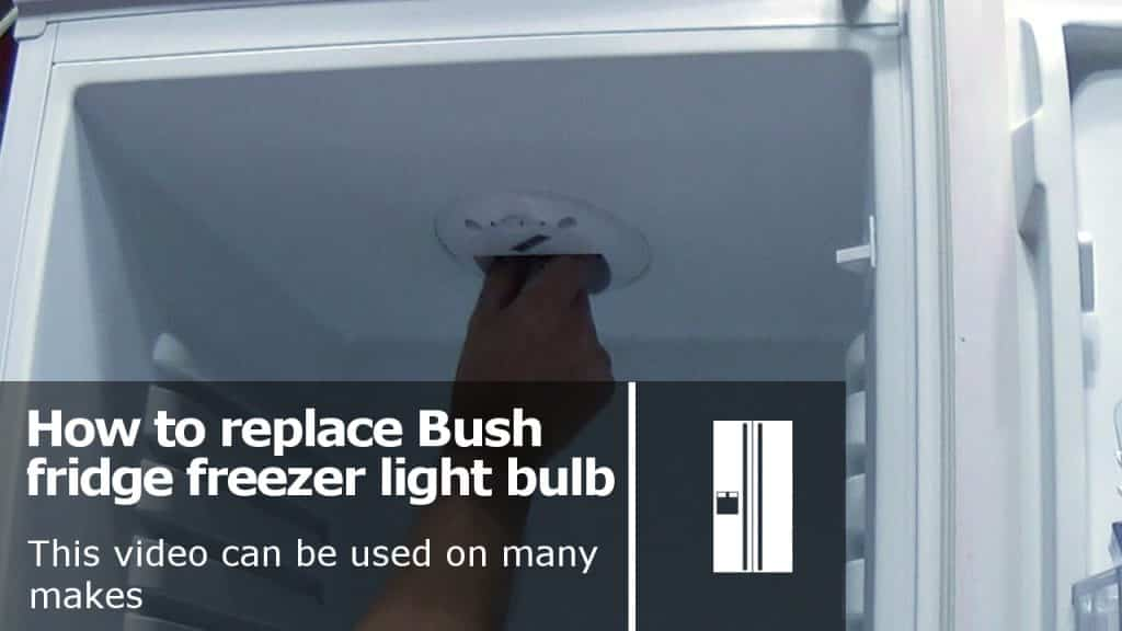 How To Replace Bush Fridge Freezer Light Bulb