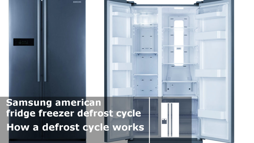 Samsung American Fridge Freezer Defrost Cycle